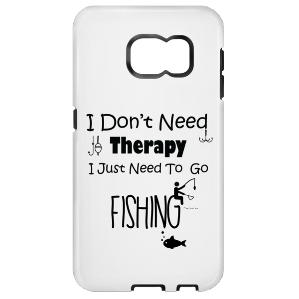 I don't need therapy I just need to go fishing Samsung cases