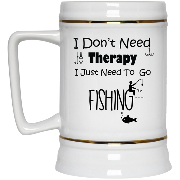 I don't need therapy I just need to go fishing Mugs