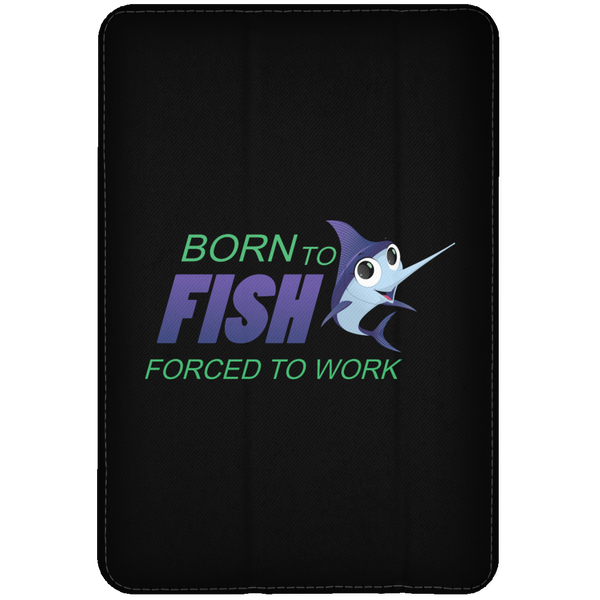Born to fish. Forced to work iPad cases