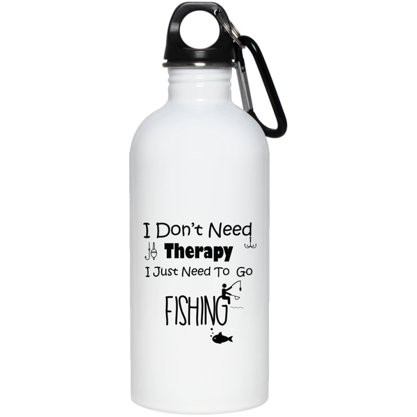 I don't need therapy I just need to go fishing Water Bottle