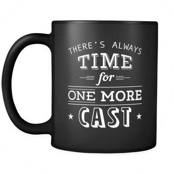 There's always time for one more cast Mug
