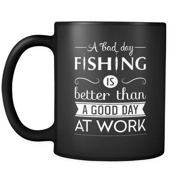 A bad day fishing is better than a good day at work Mug 2