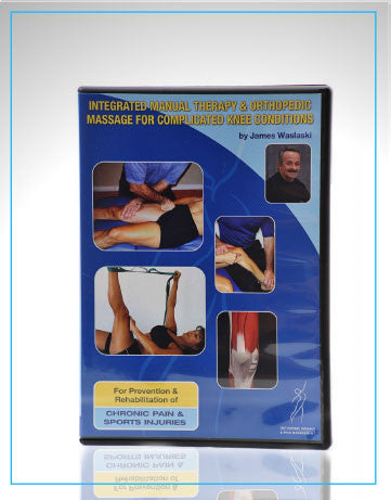 Integrated Manual Therapy & Orthopedic Massage for Complicated Knee Conditions DVD 2011