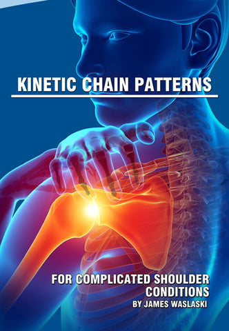 Kinetic Chain Patterns for Complicated Shoulder Conditions, San Diego CA July 10-11, 2021