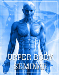 Upper Body Seminar Downers Grove Chicago March 13-14, 2021