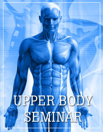 Upper Body Seminar, Dallas, TX  October/November 2019