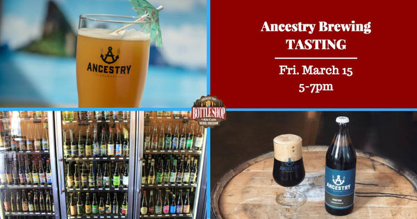 3/16  5-7pm  Ancestry Brewing Tasting