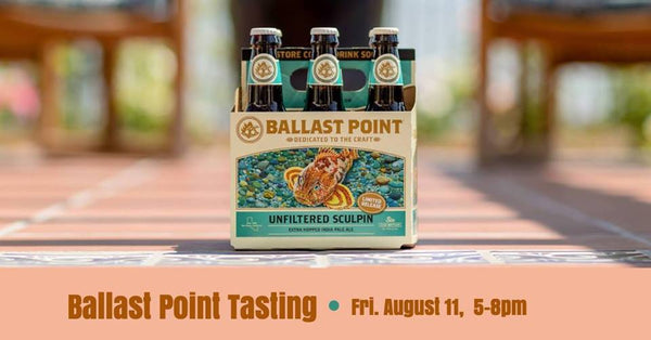 8/11 Tap Takeover and Tasting with Ballast Point Brewing Co.  5-8pm