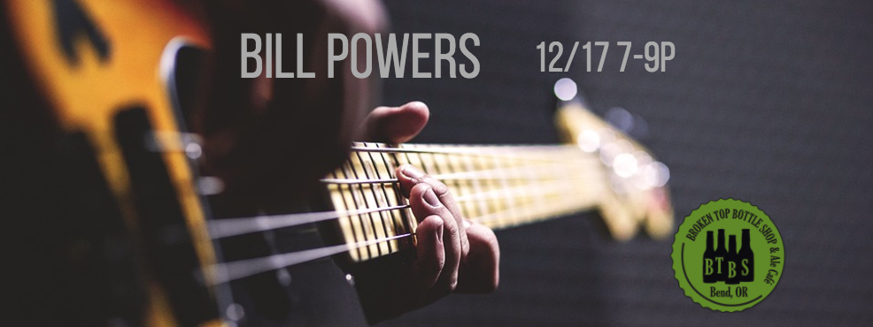 12/17   7-9pm  Live Music with Bill Powers