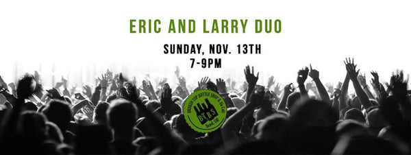 11/13  7-9pm  Live Music with Eric and Larry of Jive Coulis!!