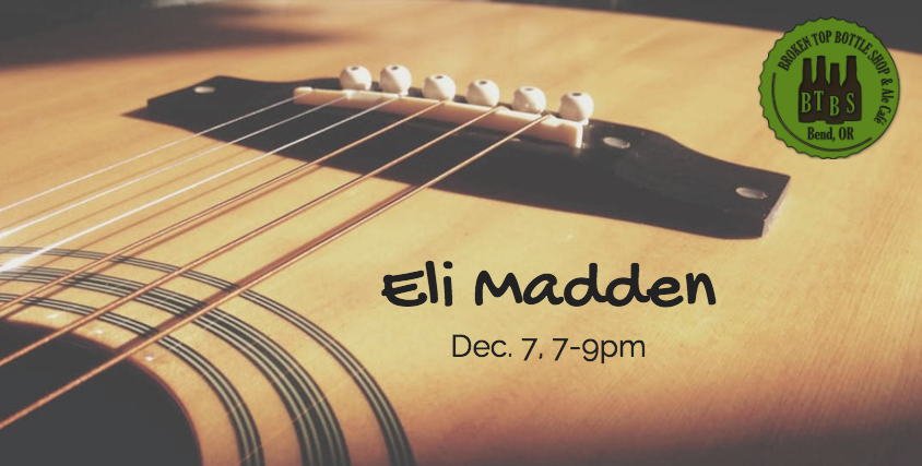 12/7  7-9pm  Live Music with Eli Madden!