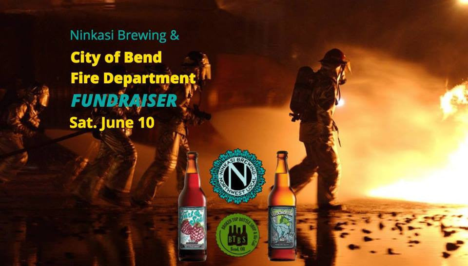 6/10  Ninkasi Brewing and City of Bend Fire Department Fundraiser  5-9pm