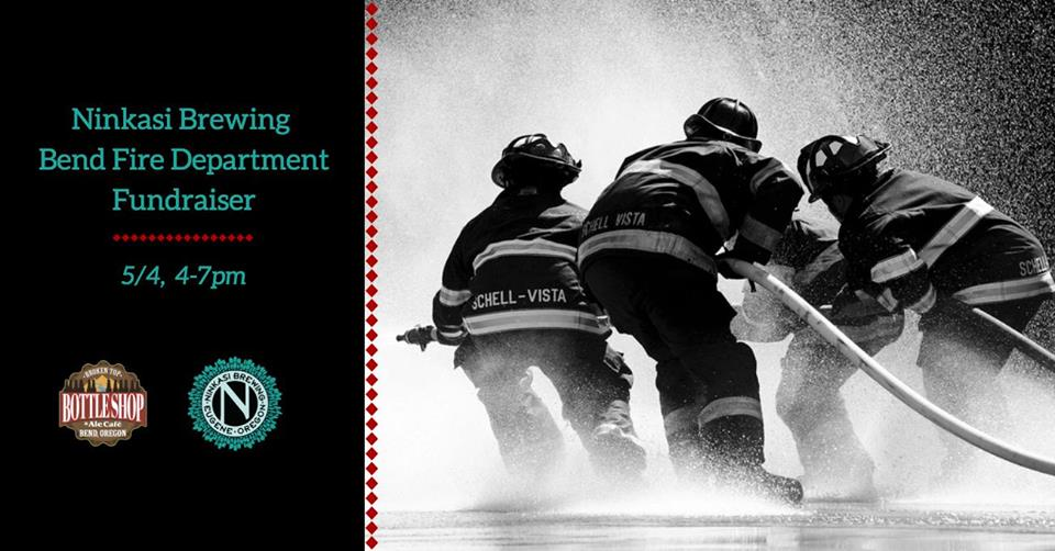 5/4  4-7pm  Ninkasi Fundraiser for Bend Fire Department!