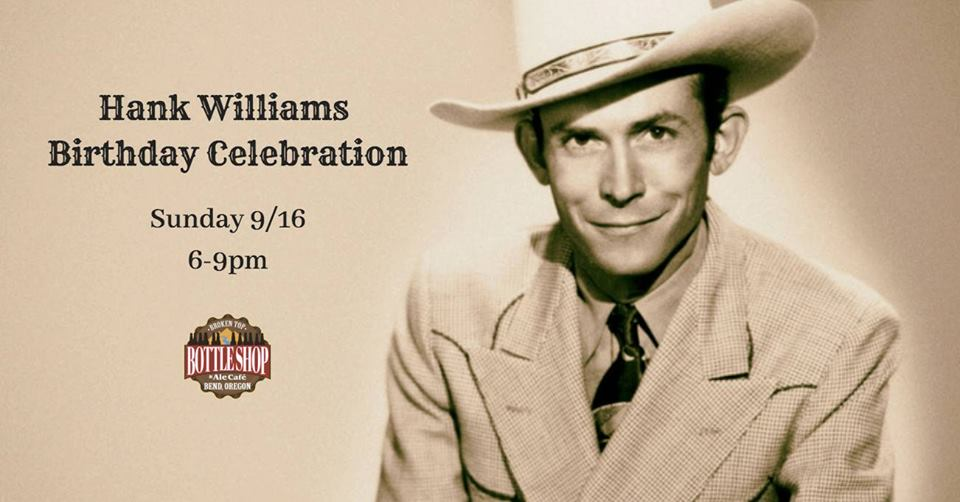 9/16  6-9pm Hank Williams Birthday Celebration