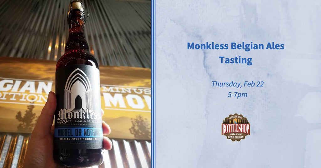 2/22  5-7pm  Tasting with Monkless Belgian Ales