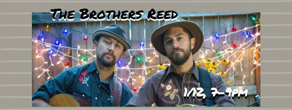 1/12  7-9PM  Live Music with The Brothers Reed