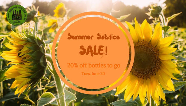 6/20  SUMMER SOLSTICE SALE!! 20% Off All Bottles To Go All Day!!