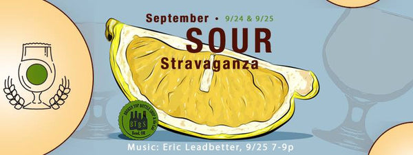 9/24 - 9/25 September Sour-Stravaganza!!