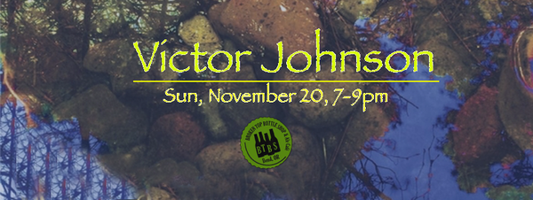 11/20  7-9 pm Live Music with Victor Johnson!