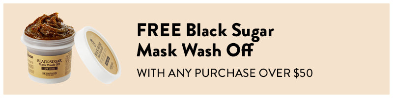 FREE Black Sugar Mask Wash Off with any purchase over $50
