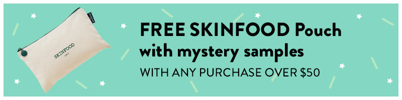 FREE SKINFOOD Pouch + 3 mystery samples with any purchase over $50