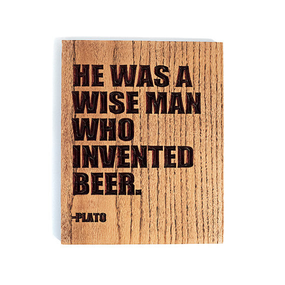 Plato Beer Quote Wood Sign