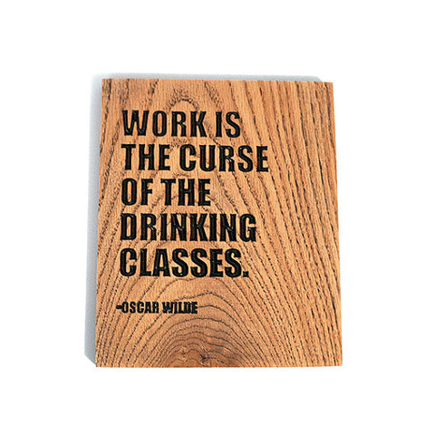 Oscar Wilde Drinking Quote Wood Sign