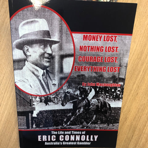 1. NEW BOOK - Eric Connolly - The Life and Times of Australia's Greatest Gambler