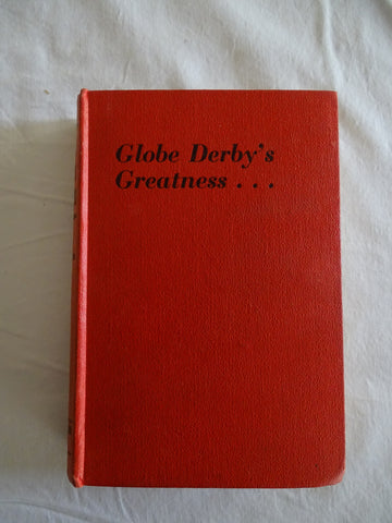 Globe derby's Greatness (JT)