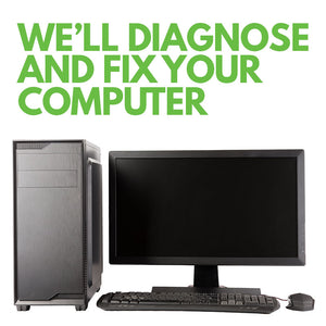 We'll diagnose and fix your computer