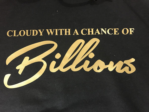 Cloudy With A Chance Of Billions Hoodie