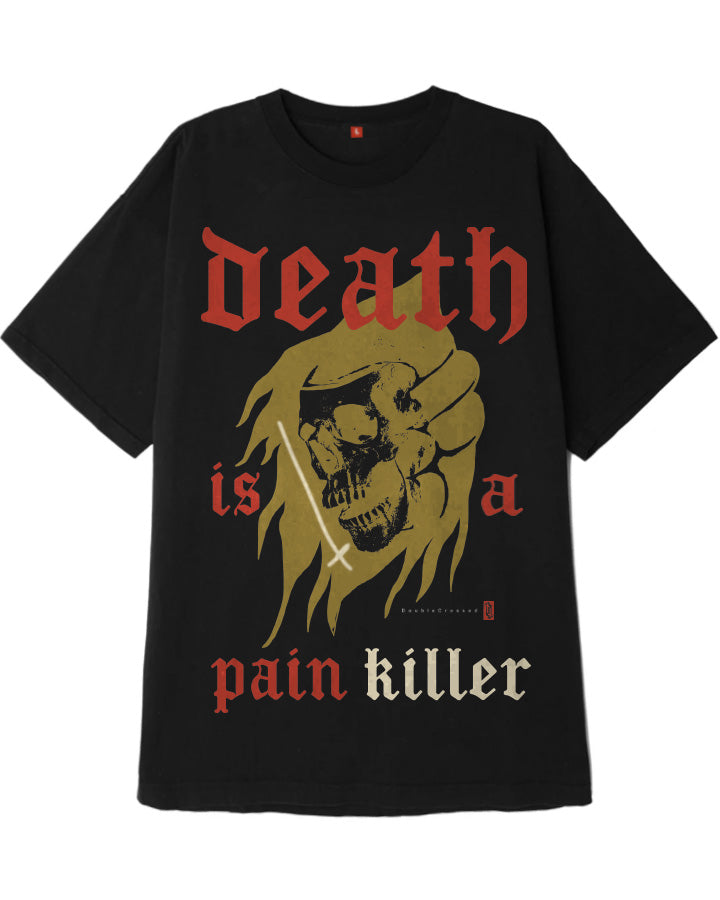 DEATH = PAIN KILLER