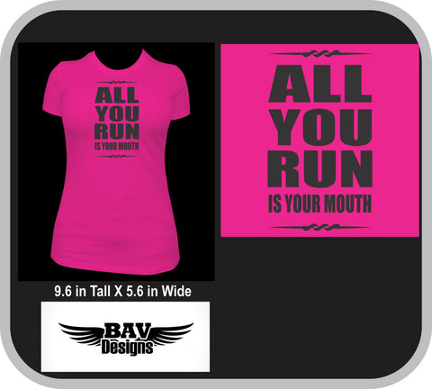 All You Run Is Your Mouth Custom T-Shirt