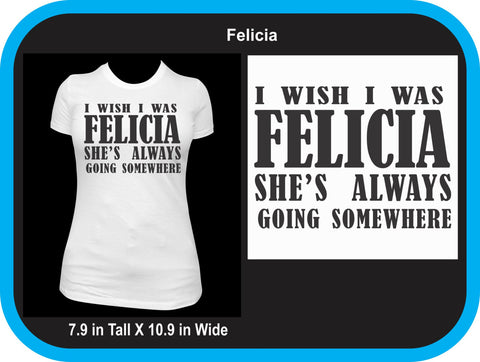 I wish I was Felicia T-shirt