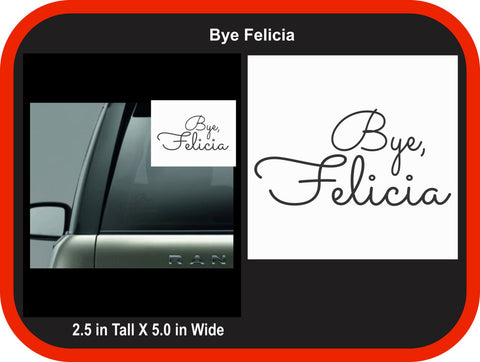 Bye Felicia Decal