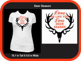 Love Me Like You Love Deer Season T-Shirt