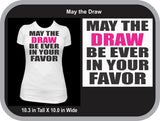 May the Draw be Ever in Your Favor T-shirt
