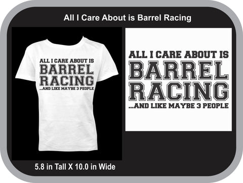 All I Care about is Barrel Racing Shirt