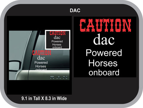 Caution Dac Powered Horses onboard Decal