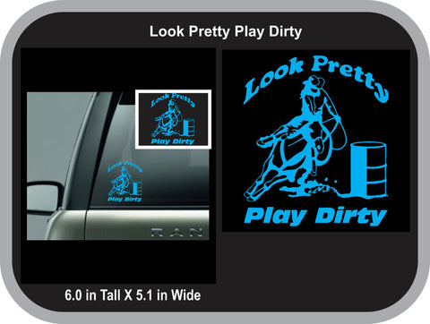 Look Pretty Play Dirty Barrel Racer Decal