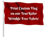 Print Custom Flag on our TrueKolor Wrinkle Free Fabric