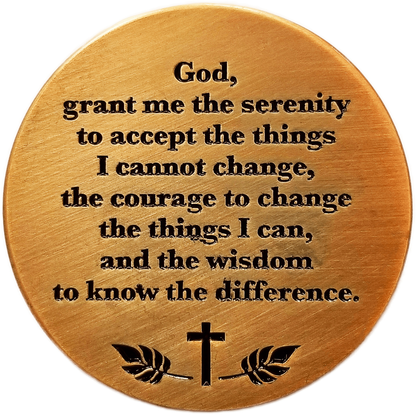 "Back: ""God, grant me the serenity to accept the things I cannot change, the courage to change the things I can, and the wisdom to know the difference."""