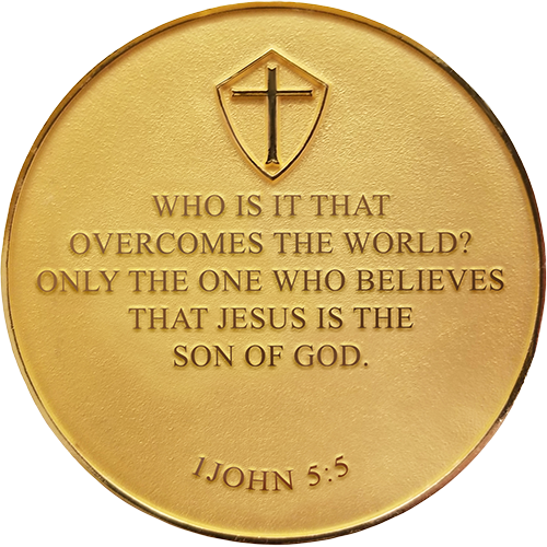 "Back: ""Who is it that overcomes the world? Only the one who believes that Jesus is the Son of God. 1 John 5:5"""