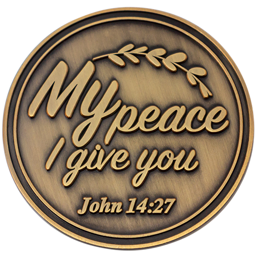 "Back: Text, ""My peace I give to you. John 14:27"""