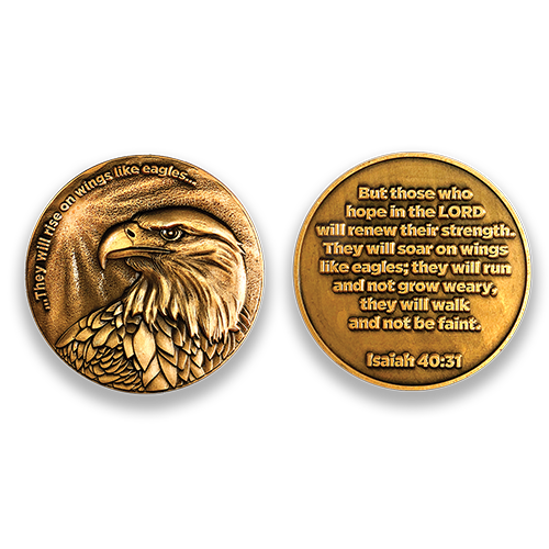 "Eagle Coin:  Front: Eagle, with the text ""...They will rise on wings like eagles...""  Back: ""But those who hope in the Lord will renew their strength. They will soar on wings like eagles; they will run and not grow weary, they will walk and not be faint."" Isaiah 40:31"