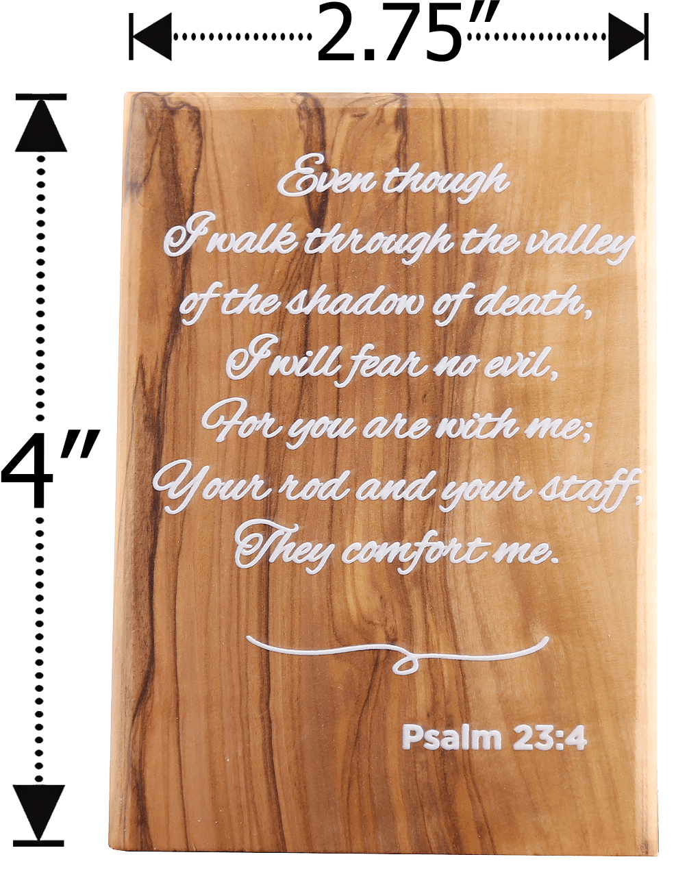 Olive Wood Plaque with White Print #1, Psalm 23:4 dimensions