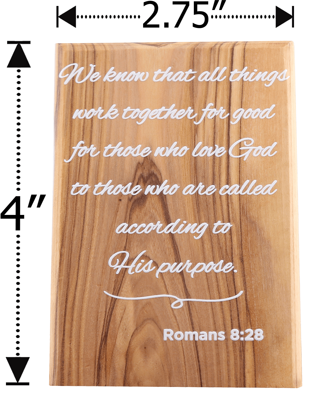 Olive Wood Plaque with White Print #6, Romans 8:28 dimensions