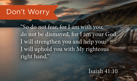 Don't Worry, Isaiah 41:10, Pass Along Scripture Cards, Pack 25