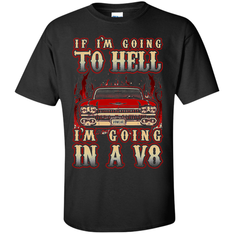 If I'm Going To Hell I'm Going In a V8