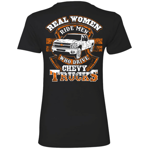 Real Women ride Men who drive Chevy Trucks - Back Printed